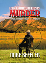 Book cover: Living With Your Kids is Murder, by Mike Befeler