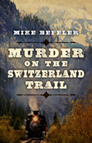 Murder on the Switzerland Trail by Mike Befeler